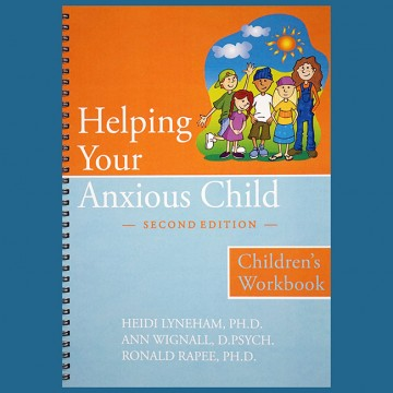ANXB4a_HelpingYourAnxiousChild_ChildWorkbook